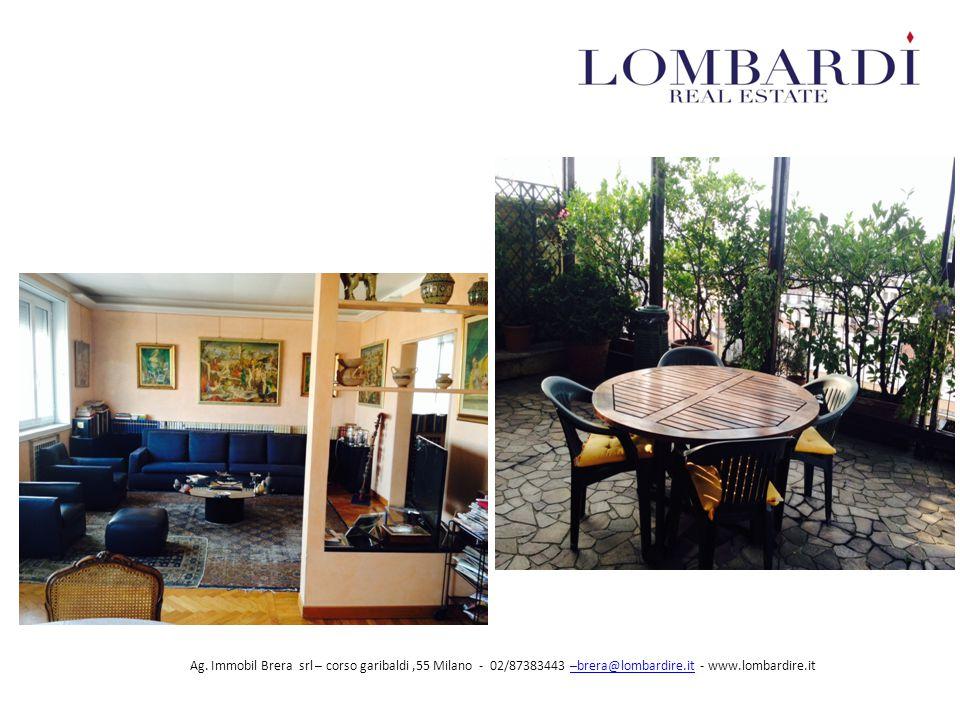 Ag. Immobil Brera srl – corso garibaldi,55 Milano - 02/87383443 –brera@lombardire.it - www.lombardire.it–brera@lombardire.it
