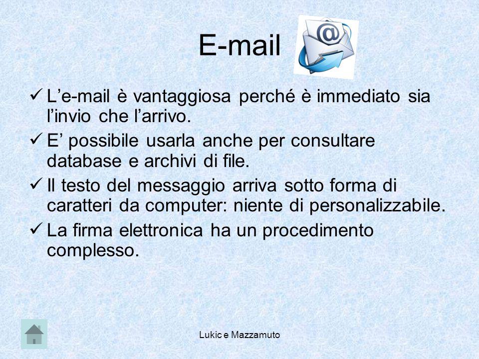 Lukic e Mazzamuto E-mail L'e-mail è vantaggiosa perché è immediato sia l'invio che l'arrivo.
