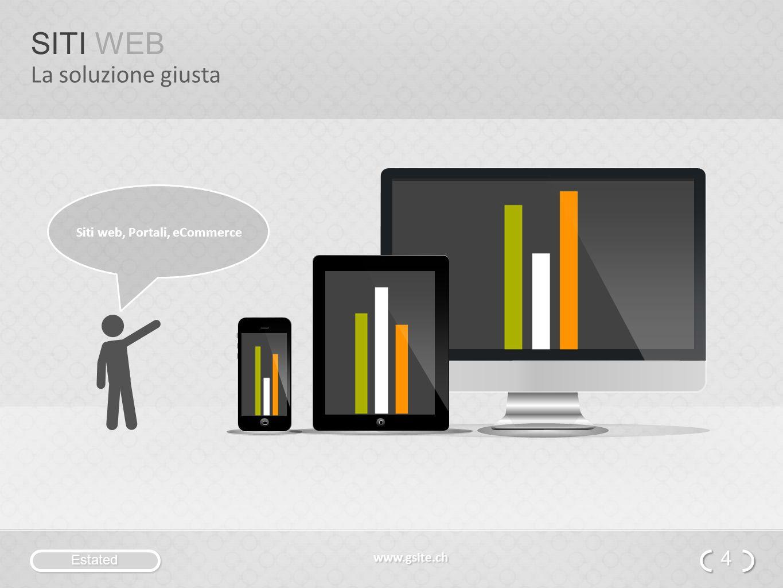 Estated www.gsite.ch SITI WEB La soluzione giusta 4 4 Siti web, Portali, eCommerce