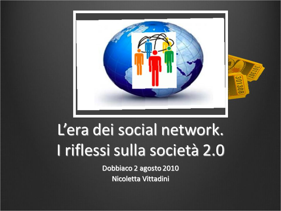L'era dei social network. I riflessi sulla società 2.0 Dobbiaco 2 agosto 2010 Nicoletta Vittadini