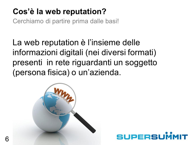 Cos'è la web reputation. Cerchiamo di partire prima dalle basi.