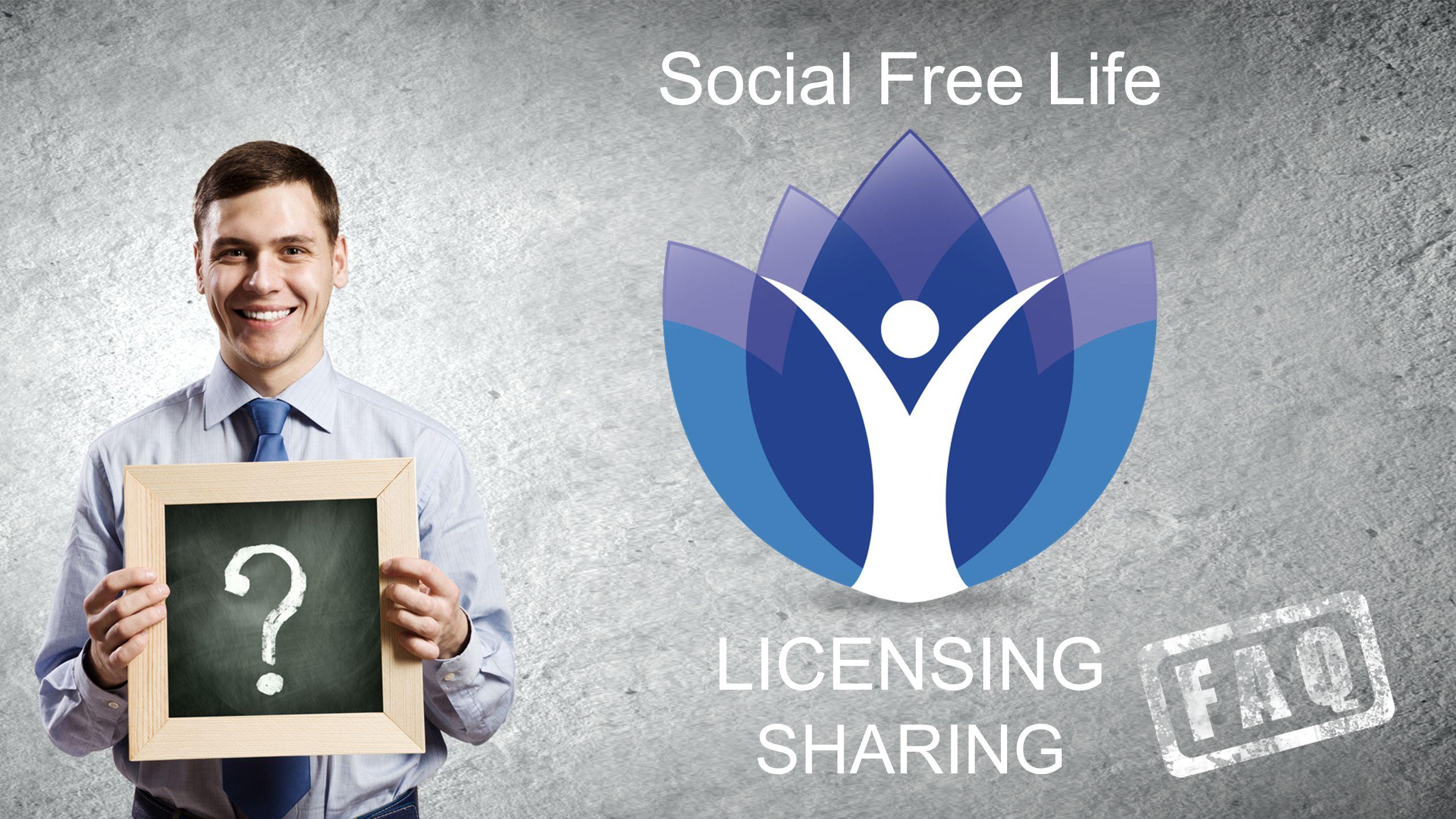 Social Free Life SHARING LICENSING