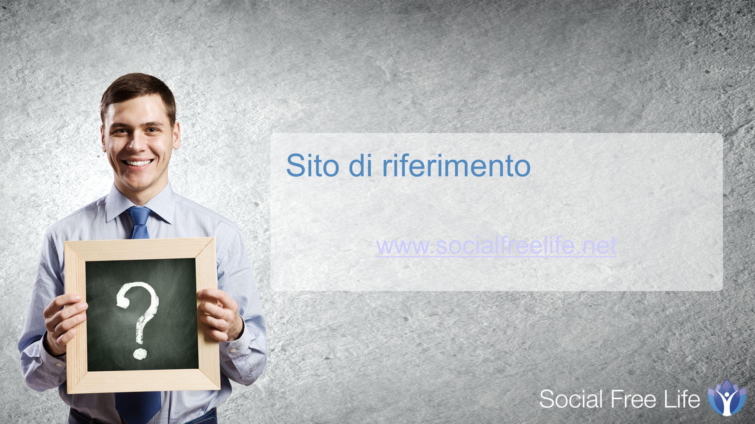 www.socialfreelife.net Sito di riferimento