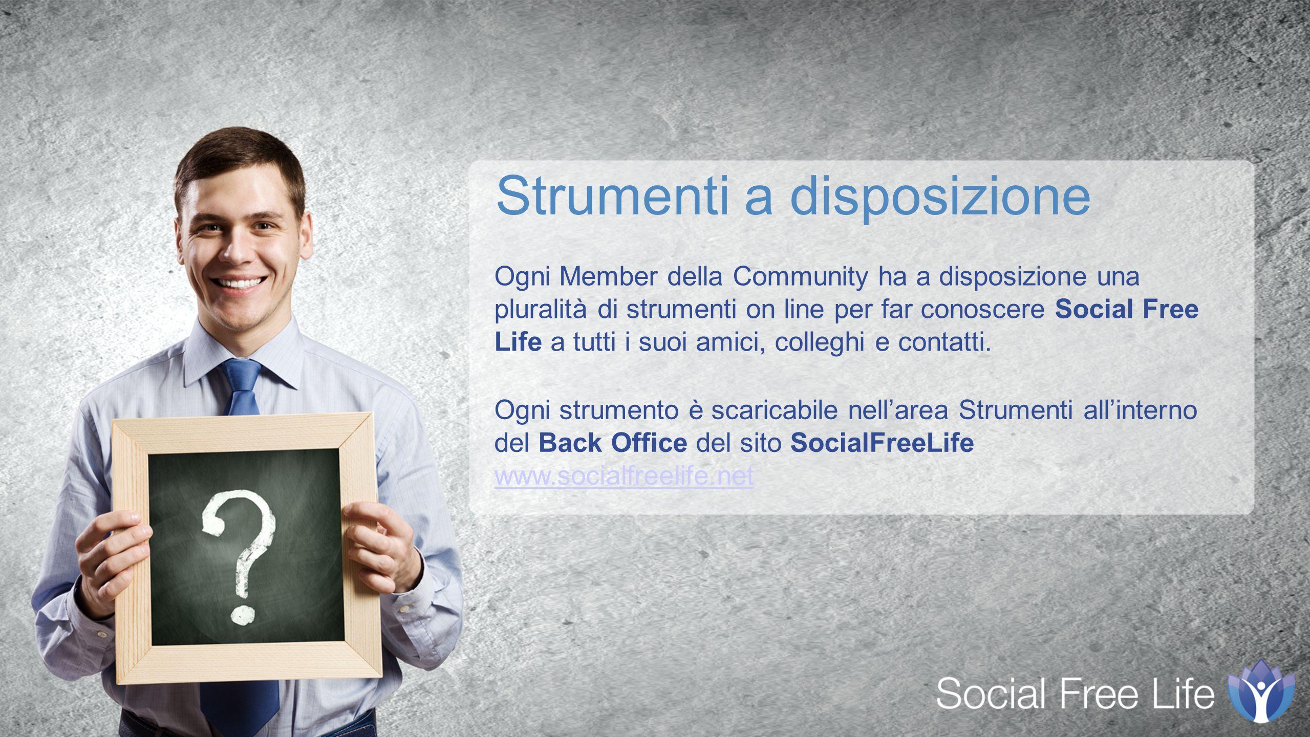 Ogni Member della Community ha a disposizione una pluralità di strumenti on line per far conoscere Social Free Life a tutti i suoi amici, colleghi e contatti.