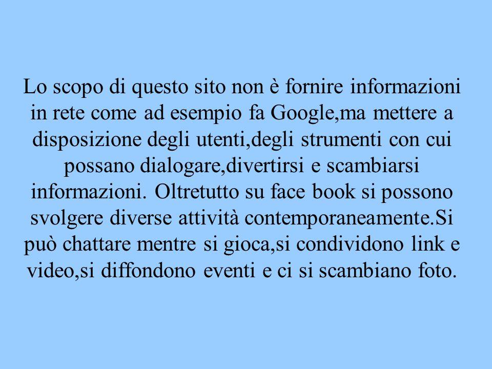 Lo scopo di questo sito non è fornire informazioni in rete come ad esempio fa Google,ma mettere a disposizione degli utenti,degli strumenti con cui possano dialogare,divertirsi e scambiarsi informazioni.