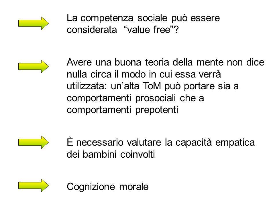 """La competenza sociale può essere considerata """"value free""""? Avere una buona teoria della mente non dice nulla circa il modo in cui essa verrà utilizzat"""