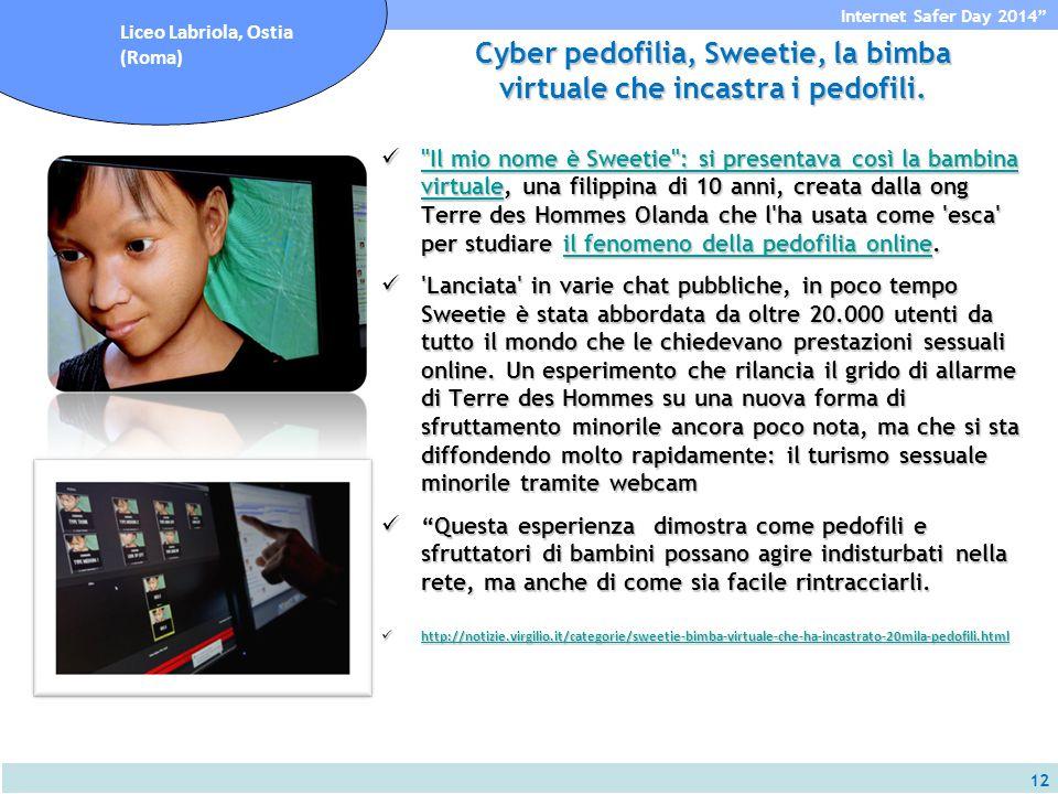12 Internet Safer Day 2014 Liceo Labriola, Ostia (Roma) Cyber pedofilia, Sweetie, la bimba virtuale che incastra i pedofili.