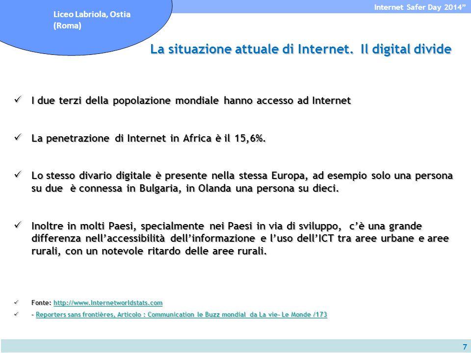 7 Internet Safer Day 2014 Liceo Labriola, Ostia (Roma) La situazione attuale di Internet.