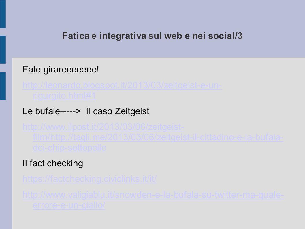 Fatica e integrativa sul web e nei social/3 Fate girareeeeeee.