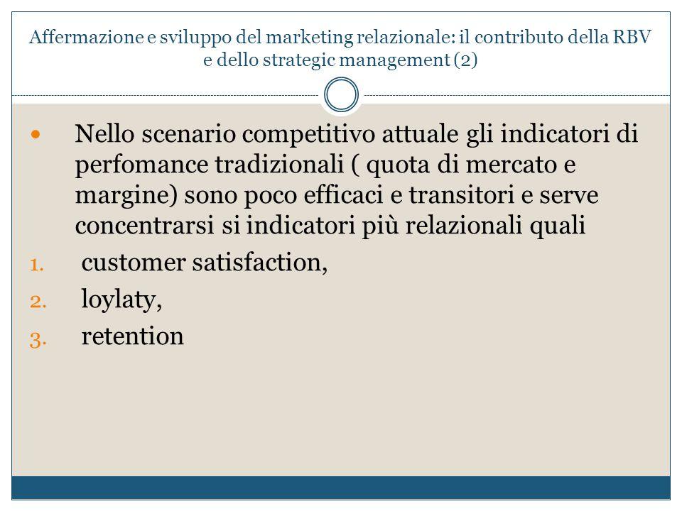 Affermazione e sviluppo del marketing relazionale: il contributo della RBV e dello strategic management (2) Nello scenario competitivo attuale gli ind