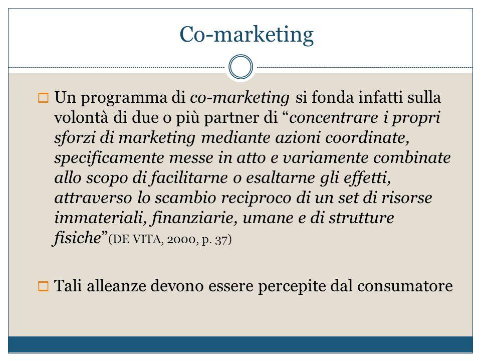 """Co-marketing  Un programma di co-marketing si fonda infatti sulla volontà di due o più partner di """"concentrare i propri sforzi di marketing mediante"""