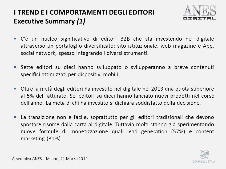Assemblea ANES – Milano, 21 Marzo 2014 I TREND E I COMPORTAMENTI DEGLI EDITORI Executive Summary (1)  C'è un nucleo significativo di editori B2B che