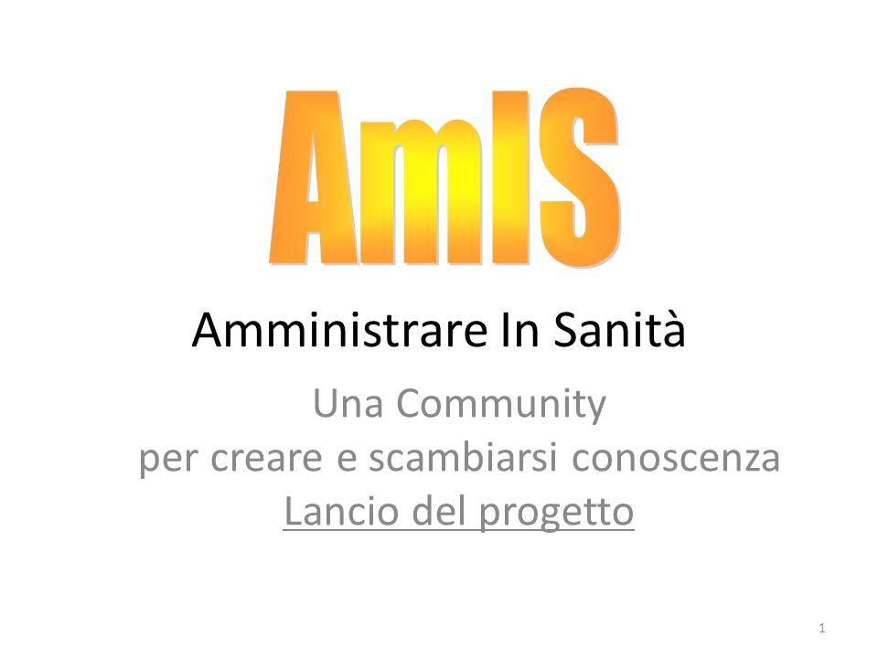 Amministrare In Sanità Una Community per creare e scambiarsi conoscenza Lancio del progetto 1