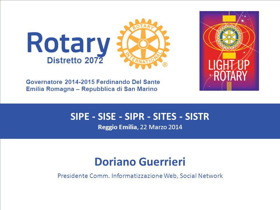 SEMINARIO ISTRUZIONE SQUADRA DISTRETTUALE Repubblica di San Marino, 22 Febbraio 2014 Doriano Guerrieri Presidente Comm. Informatizzazione Web, Social