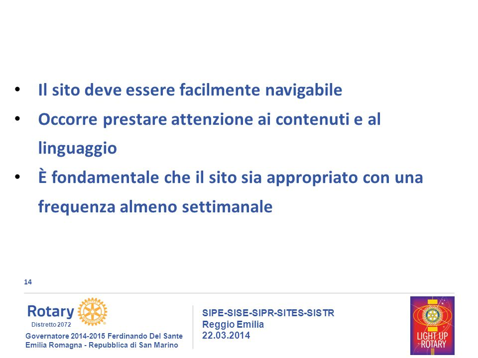 14 SIPE-SISE-SIPR-SITES-SISTR Reggio Emilia 22.03.2014 Governatore 2014-2015 Ferdinando Del Sante Emilia Romagna - Repubblica di San Marino Distretto