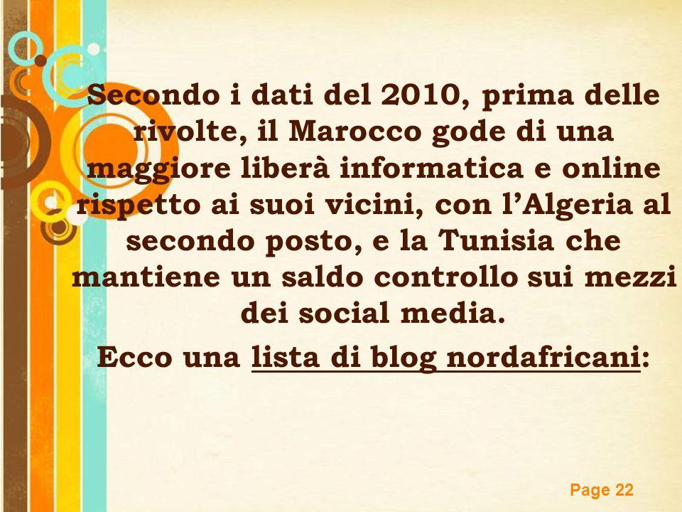 Free Powerpoint Templates Page 22 Secondo i dati del 2010, prima delle rivolte, il Marocco gode di una maggiore liberà informatica e online rispetto a