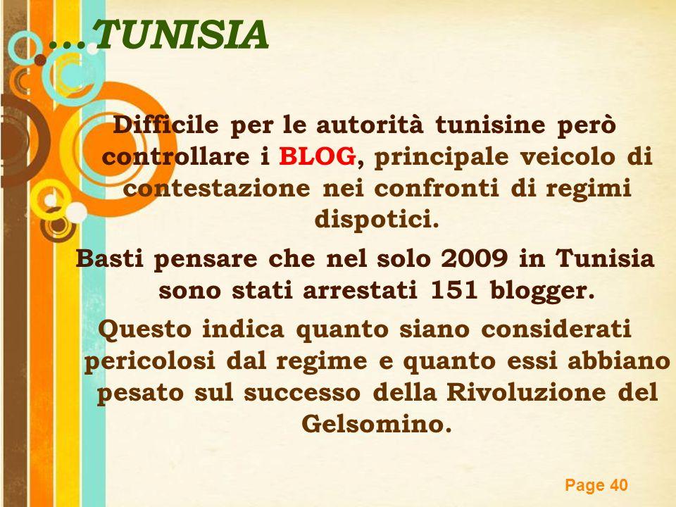 Free Powerpoint Templates Page 40...TUNISIA Difficile per le autorità tunisine però controllare i BLOG, principale veicolo di contestazione nei confro