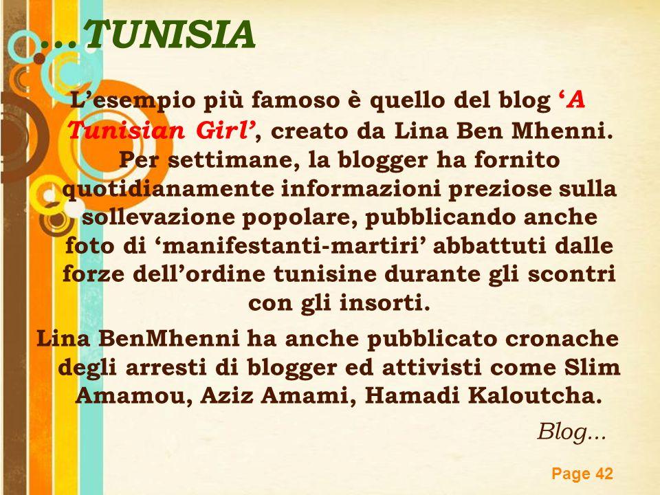 Free Powerpoint Templates Page 42...TUNISIA L'esempio più famoso è quello del blog ' A Tunisian Girl', creato da Lina Ben Mhenni. Per settimane, la bl