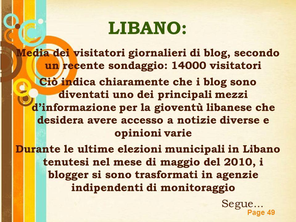 Free Powerpoint Templates Page 49 LIBANO: Media dei visitatori giornalieri di blog, secondo un recente sondaggio: 14000 visitatori Ciò indica chiarame