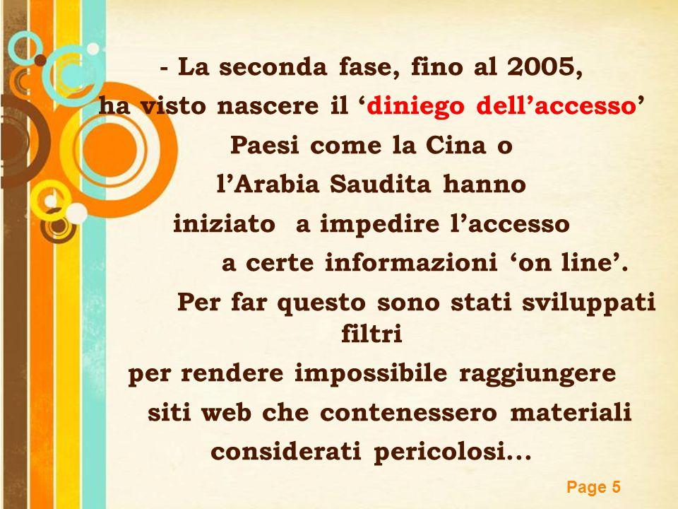 Free Powerpoint Templates Page 5 - La seconda fase, fino al 2005, ha visto nascere il 'diniego dell'accesso' Paesi come la Cina o l'Arabia Saudita han