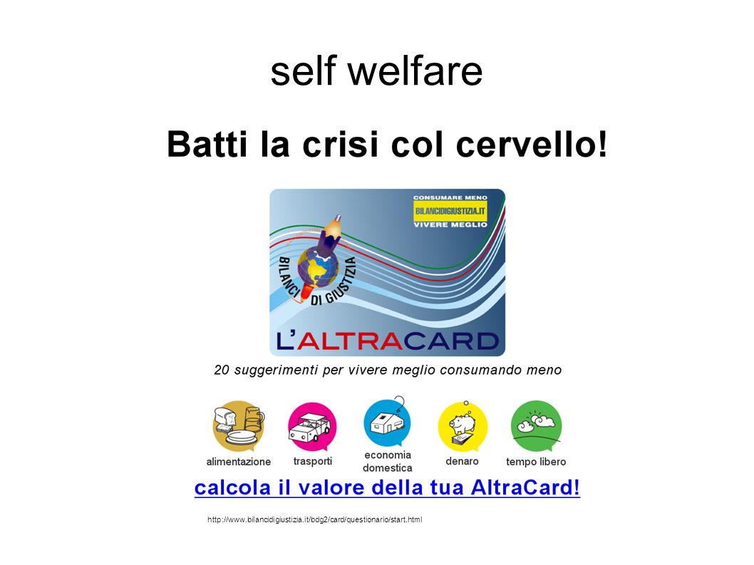 self welfare http://www.bilancidigiustizia.it/bdg2/card/questionario/start.html