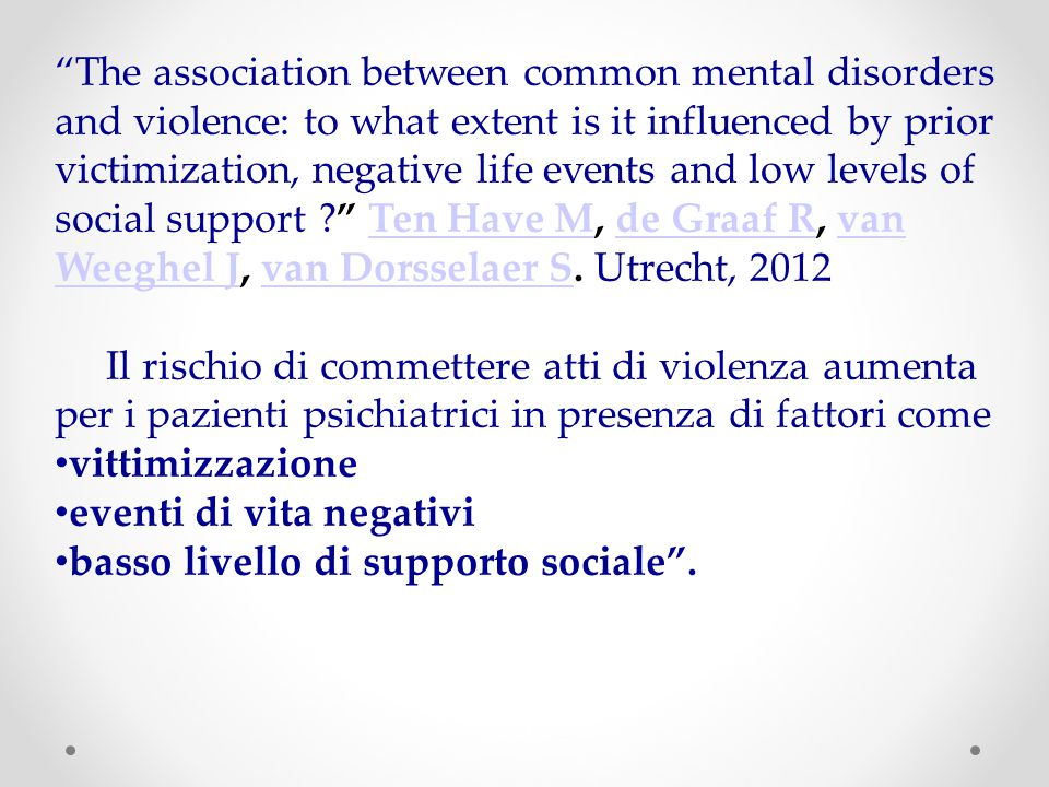 """The association between common mental disorders and violence: to what extent is it influenced by prior victimization, negative life events and low le"