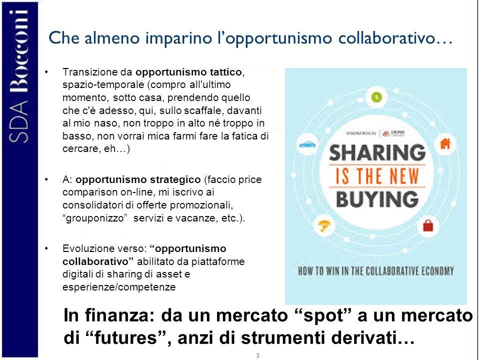 3 Che almeno imparino l'opportunismo collaborativo… Transizione da opportunismo tattico, spazio-temporale (compro all'ultimo momento, sotto casa, pren