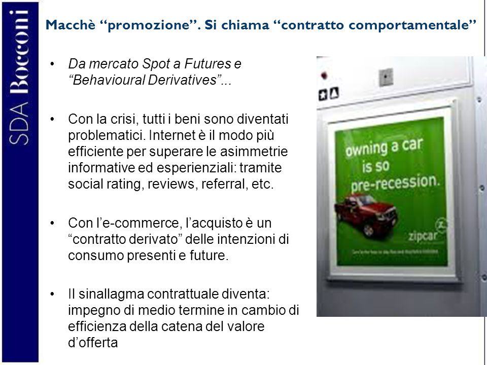 """4 Macchè """"promozione"""". Si chiama """"contratto comportamentale"""" Da mercato Spot a Futures e """"Behavioural Derivatives""""... Con la crisi, tutti i beni sono"""