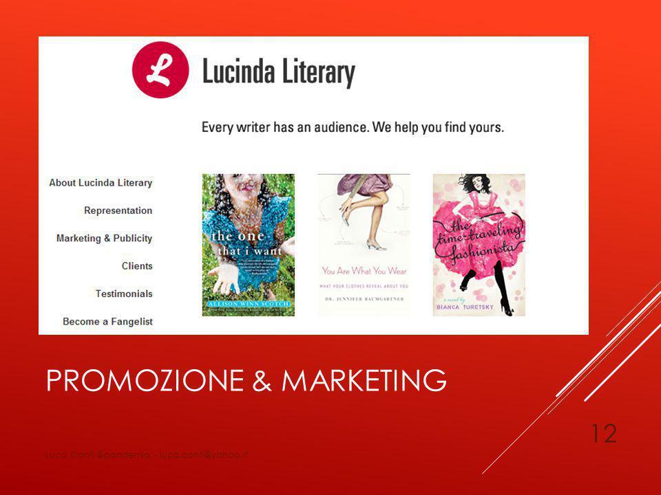 PROMOZIONE & MARKETING Luca Conti @pandemia - luca.conti@yahoo.it 12