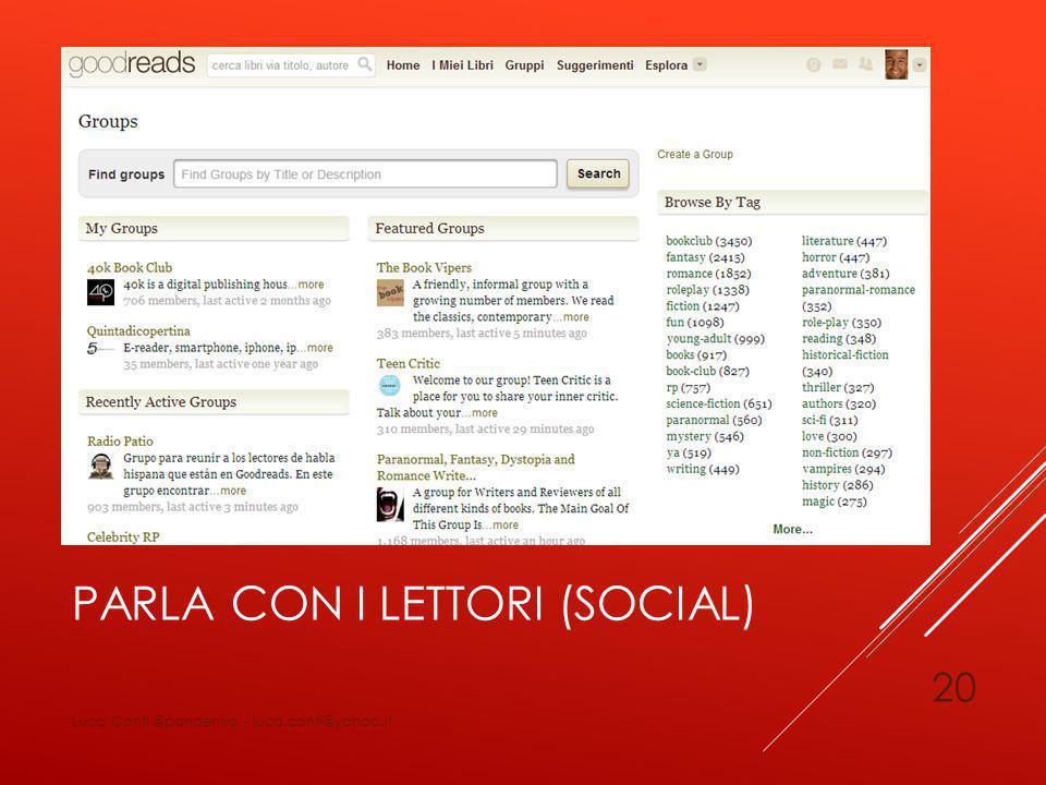 PARLA CON I LETTORI (SOCIAL) Luca Conti @pandemia - luca.conti@yahoo.it 20
