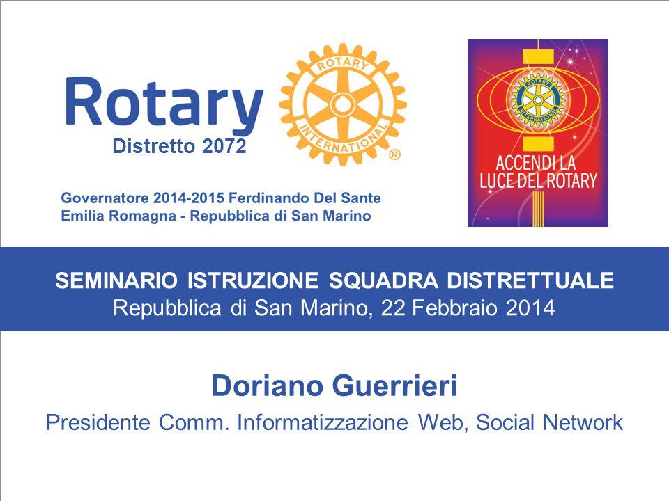 SEMINARIO ISTRUZIONE SQUADRA DISTRETTUALE Repubblica di San Marino, 22 Febbraio 2014 Doriano Guerrieri Presidente Comm.