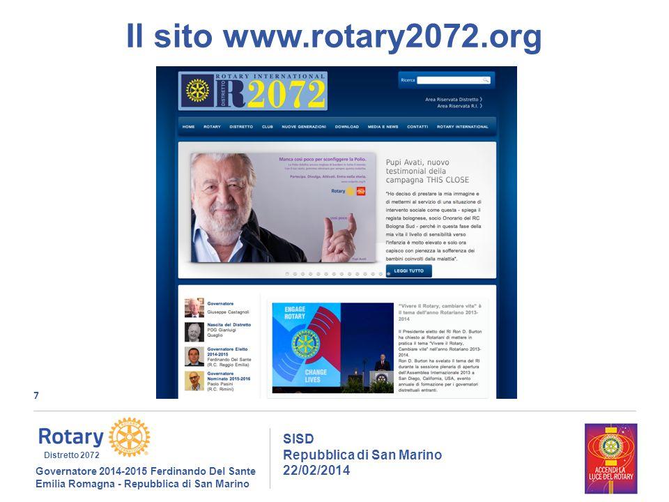 7 SISD Repubblica di San Marino 22/02/2014 Governatore 2014-2015 Ferdinando Del Sante Emilia Romagna - Repubblica di San Marino Distretto 2072 Il sito www.rotary2072.org