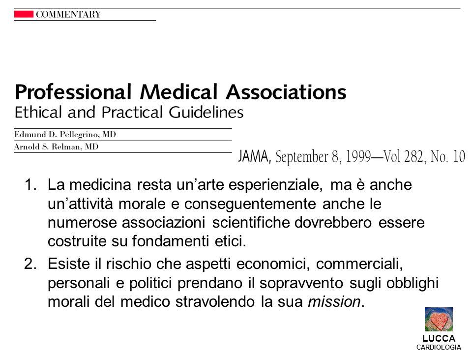 1.La medicina resta un'arte esperienziale, ma è anche un'attività morale e conseguentemente anche le numerose associazioni scientifiche dovrebbero essere costruite su fondamenti etici.