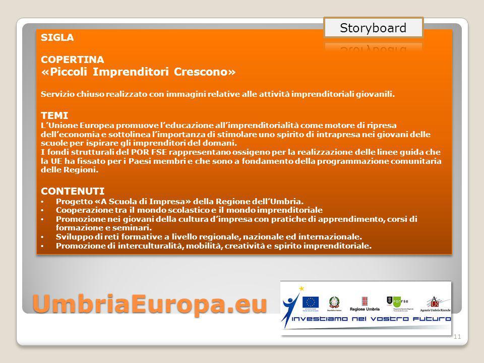 UmbriaEuropa.eu SIGLA COPERTINA «Piccoli Imprenditori Crescono» Servizio chiuso realizzato con immagini relative alle attività imprenditoriali giovanili.