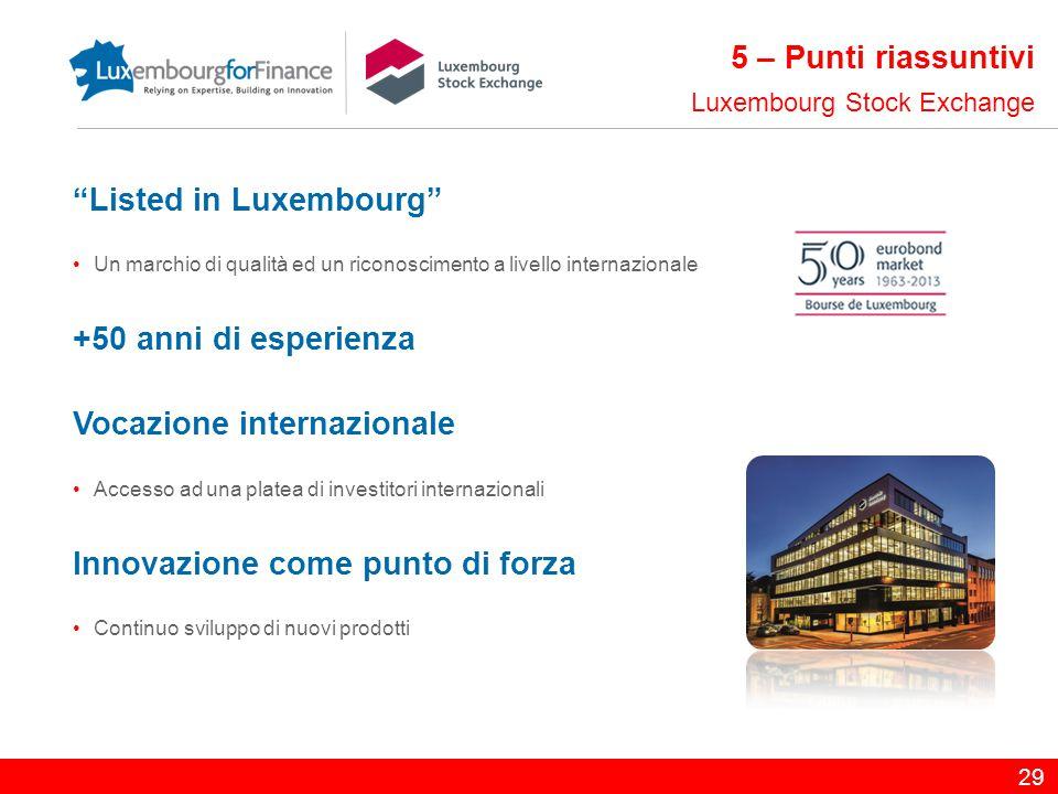 """""""Listed in Luxembourg"""" Un marchio di qualità ed un riconoscimento a livello internazionale +50 anni di esperienza Vocazione internazionale Accesso ad"""
