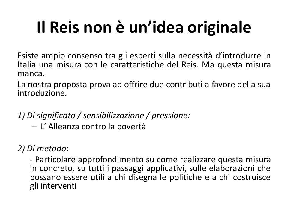 Il Reis non è un'idea originale Esiste ampio consenso tra gli esperti sulla necessità d'introdurre in Italia una misura con le caratteristiche del Reis.