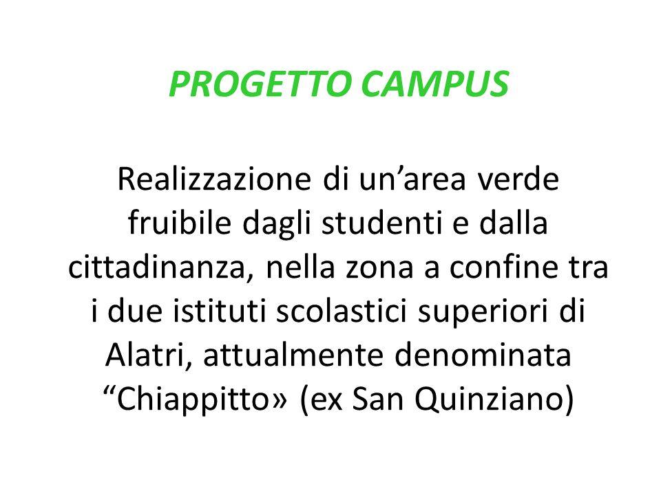 PROGETTO CAMPUS Realizzazione di un'area verde fruibile dagli studenti e dalla cittadinanza, nella zona a confine tra i due istituti scolastici superiori di Alatri, attualmente denominata Chiappitto» (ex San Quinziano)