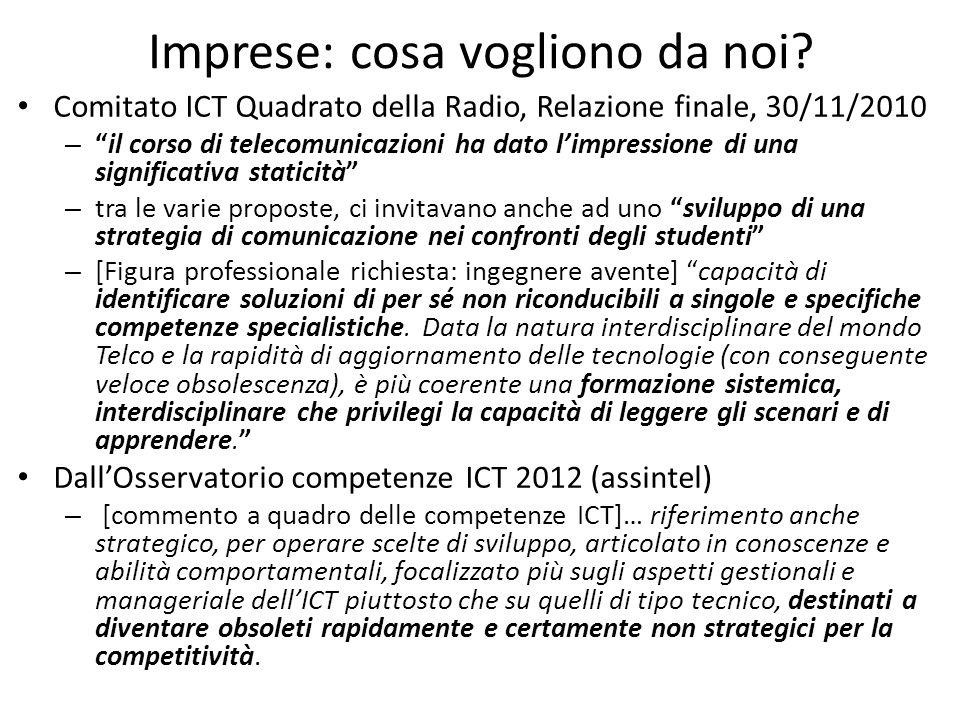 """Imprese: cosa vogliono da noi? Comitato ICT Quadrato della Radio, Relazione finale, 30/11/2010 – """"il corso di telecomunicazioni ha dato l'impressione"""