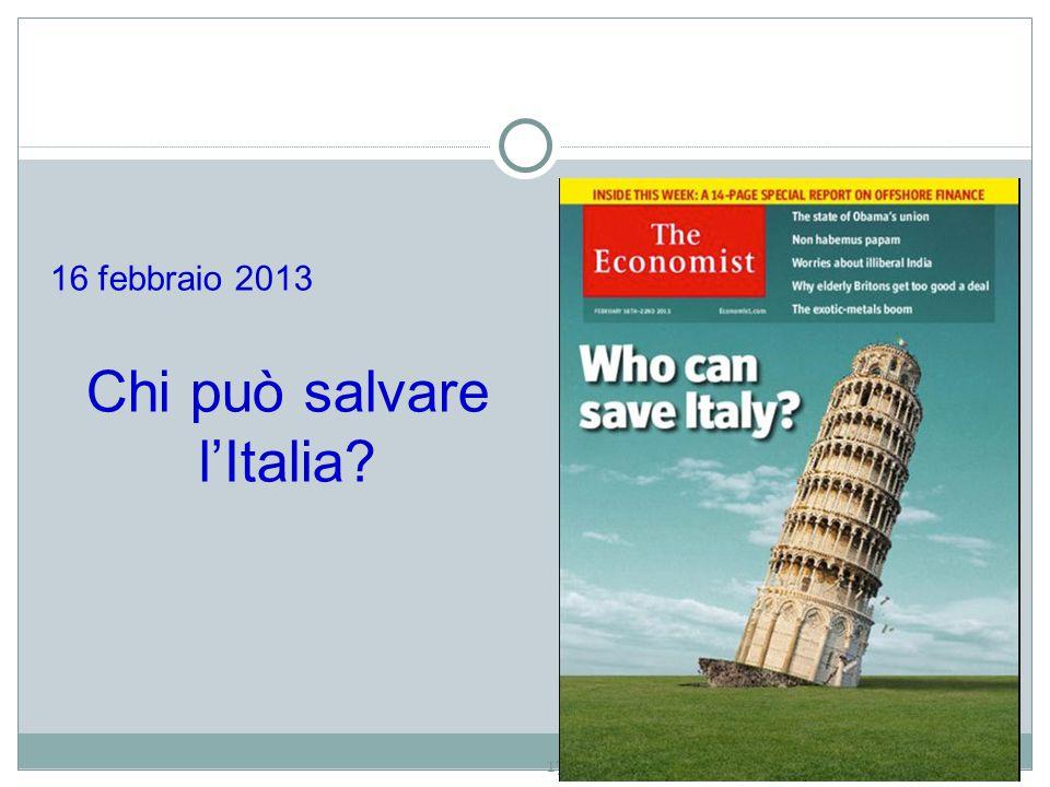 17 16 febbraio 2013 Chi può salvare l'Italia?