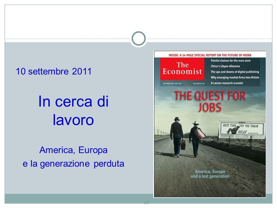 18 10 settembre 2011 In cerca di lavoro America, Europa e la generazione perduta