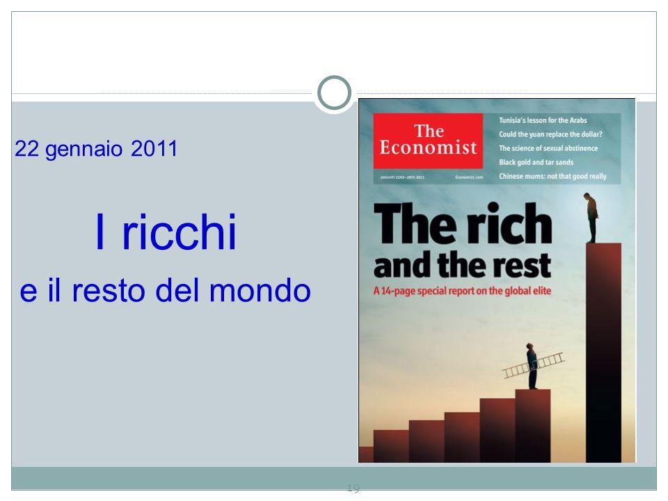 19 22 gennaio 2011 I ricchi e il resto del mondo