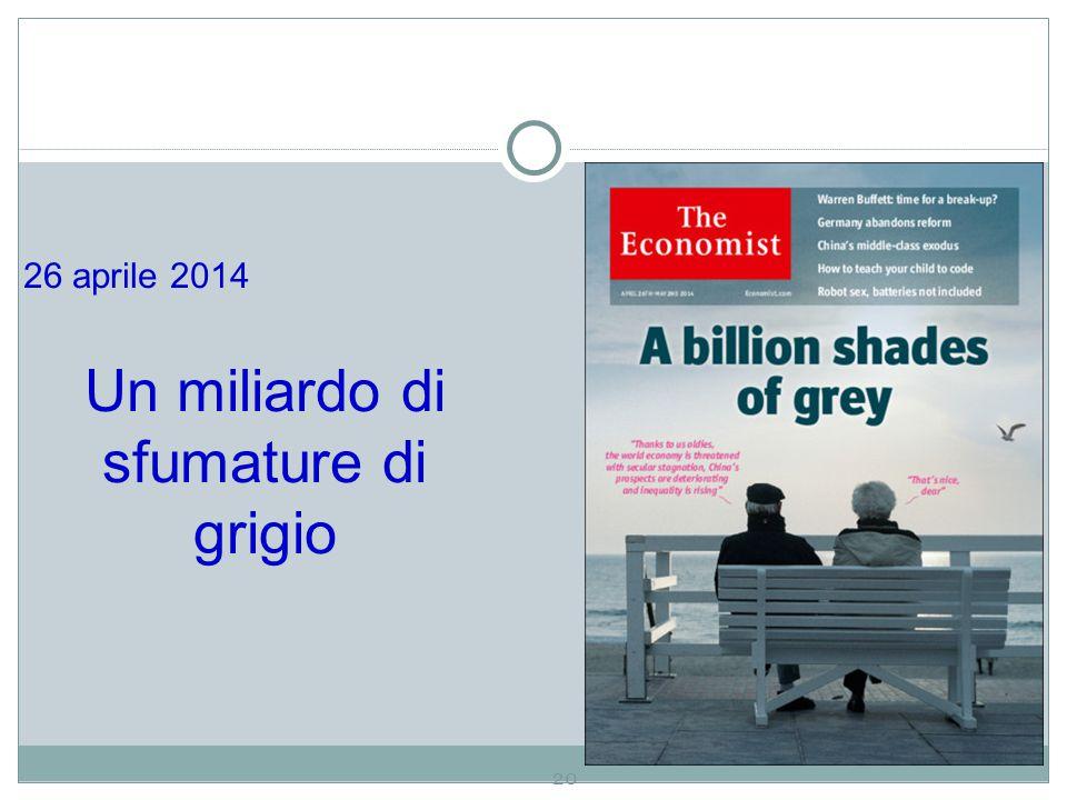 20 26 aprile 2014 Un miliardo di sfumature di grigio