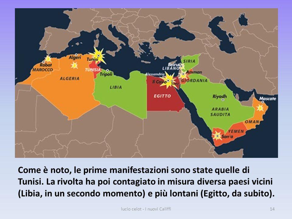 Come è noto, le prime manifestazioni sono state quelle di Tunisi.