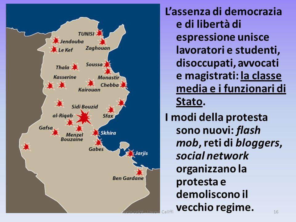L'assenza di democrazia e di libertà di espressione unisce lavoratori e studenti, disoccupati, avvocati e magistrati: la classe media e i funzionari di Stato.