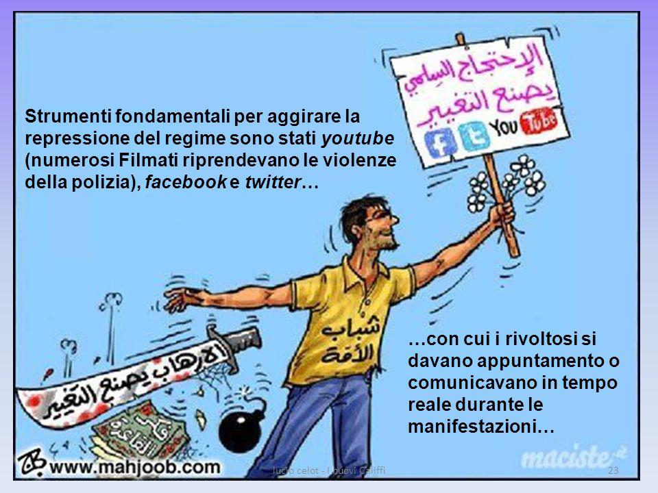 Strumenti fondamentali per aggirare la repressione del regime sono stati youtube (numerosi Filmati riprendevano le violenze della polizia), facebook e twitter… …con cui i rivoltosi si davano appuntamento o comunicavano in tempo reale durante le manifestazioni… lucio celot - I nuovi Califfi23