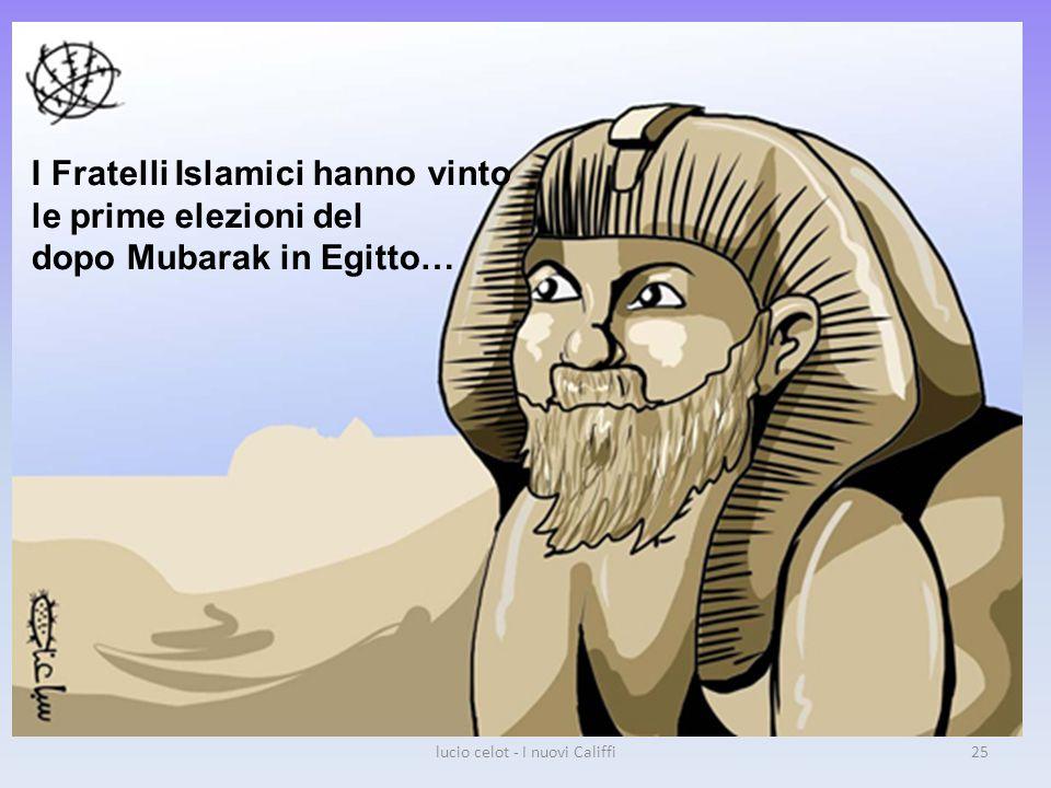 I Fratelli Islamici hanno vinto le prime elezioni del dopo Mubarak in Egitto… lucio celot - I nuovi Califfi25