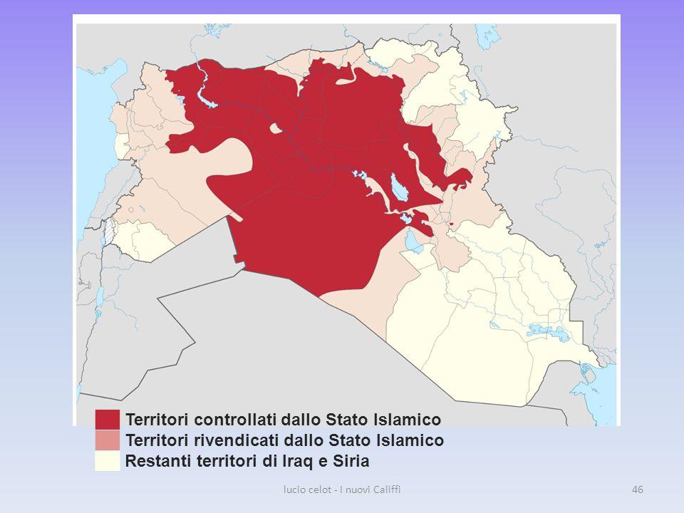 lucio celot - I nuovi Califfi46 ██ Territori controllati dallo Stato Islamico ██ Territori rivendicati dallo Stato Islamico ██ Restanti territori di Iraq e Siria