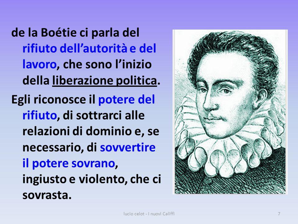 de la Boétie ci parla del rifiuto dell'autorità e del lavoro, che sono l'inizio della liberazione politica.