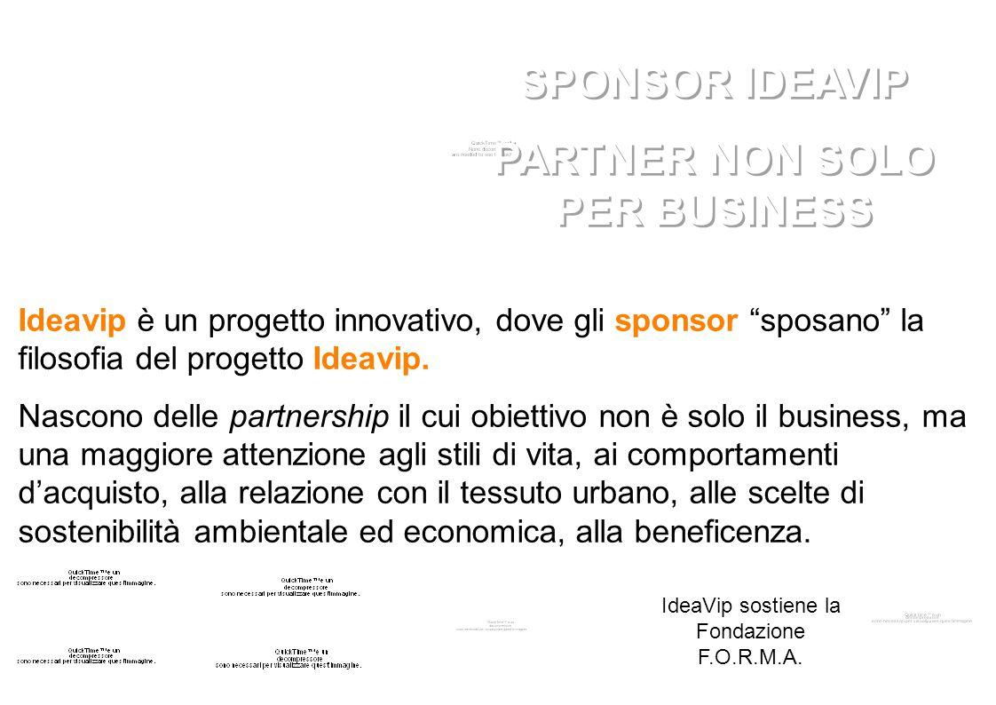 Ideavip è un progetto innovativo, dove gli sponsor sposano la filosofia del progetto Ideavip.