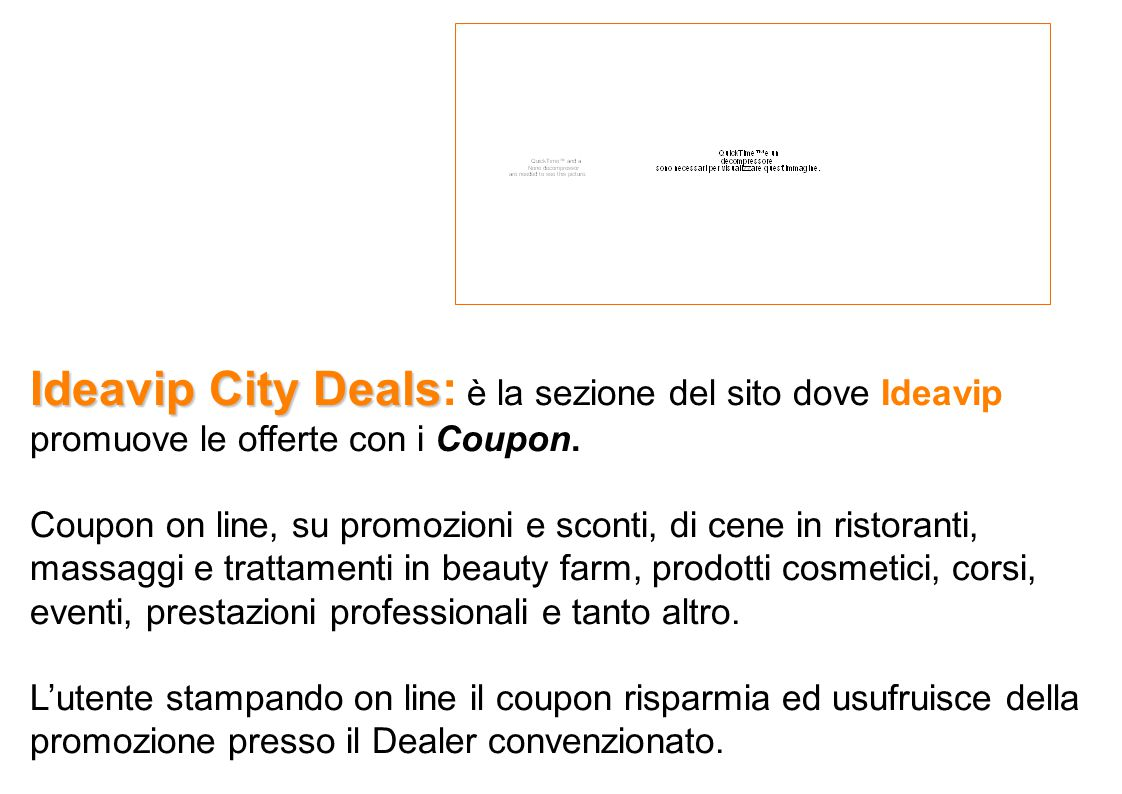 Ideavip City Deals Ideavip City Deals: è la sezione del sito dove Ideavip promuove le offerte con i Coupon.